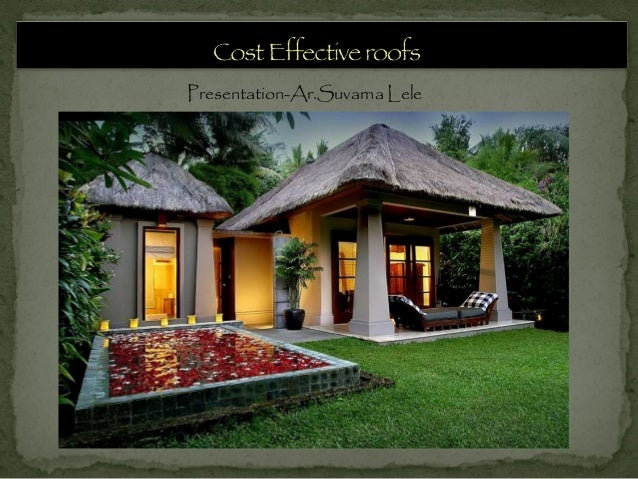 Cost effective roofs for Cost effective homes