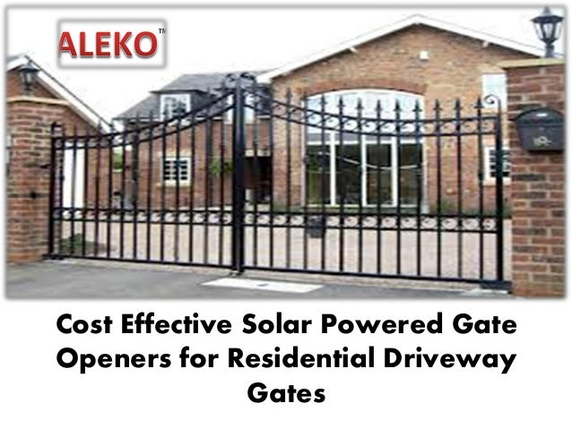Cost Effective Solar Powered Gate Openers For Residential