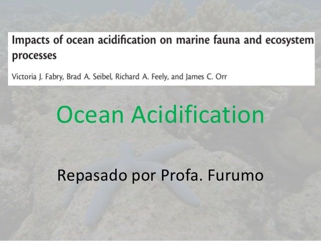 Ocean AcidificationRepasado por Profa. Furumo