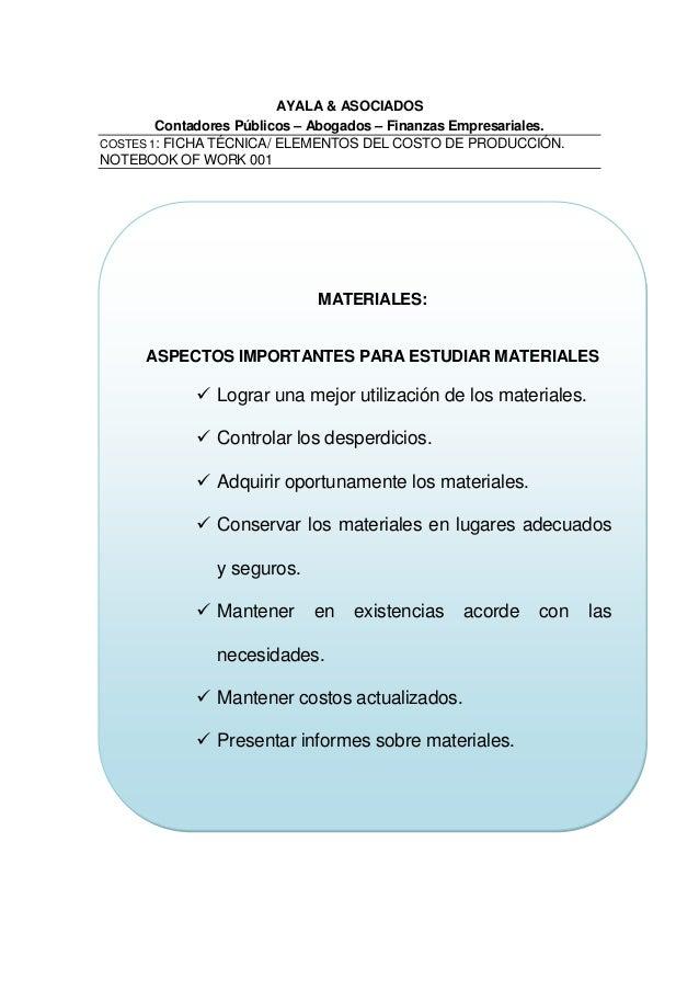 AYALA & ASOCIADOS Contadores Públicos – Abogados – Finanzas Empresariales. COSTES 1: FICHA TÉCNICA/ ELEMENTOS DEL COSTO DE...