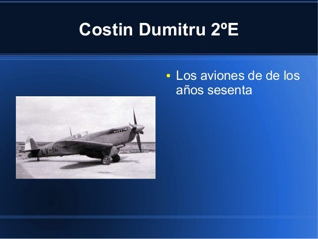 Costin Dumitru 2ºE         ●   Los aviones de de los             años sesenta