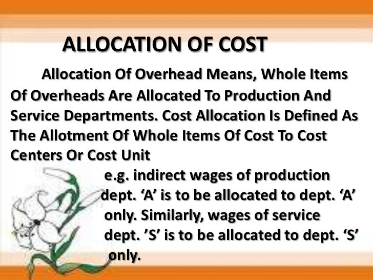 Allocation and Apportionment of Overhead to Cost Centres