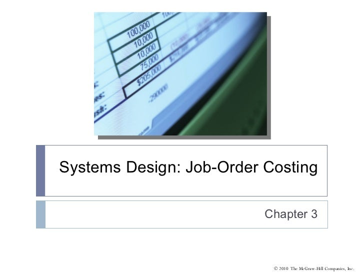 Systems Design: Job-Order Costing Chapter 3