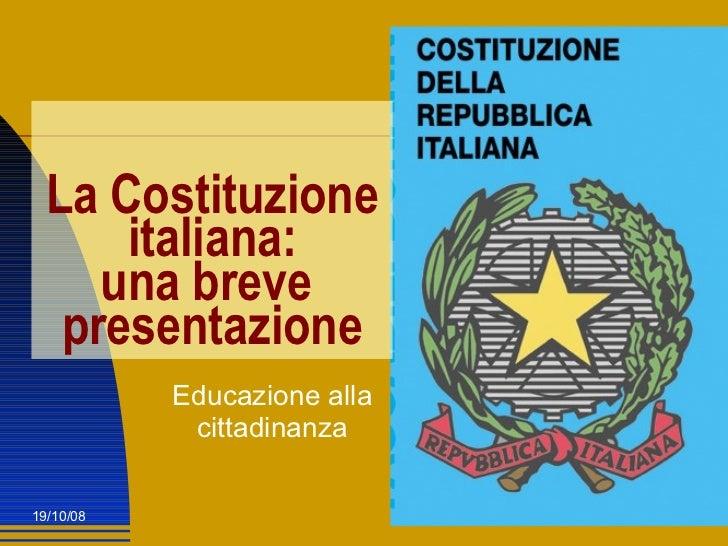 La Costituzione italiana: una breve  presentazione Educazione alla cittadinanza