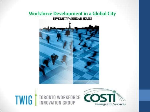 Workforce Development in a Global City          DIVERSITY WEBINAR SERIES
