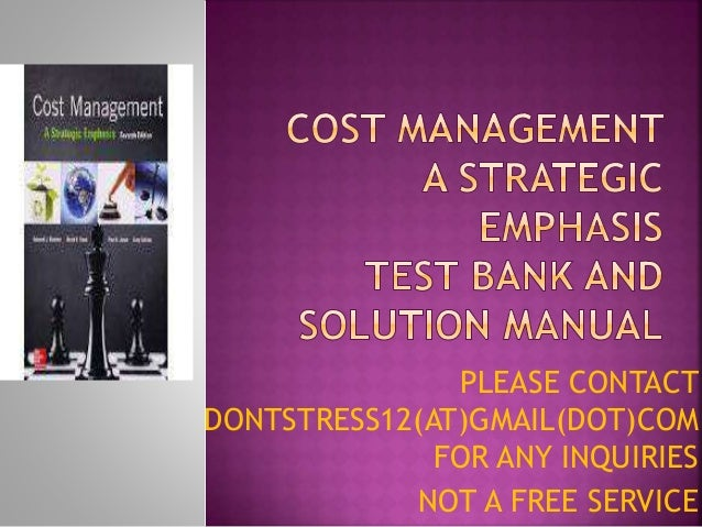 test bank cost management and strategy View test prep - cost management strategic emphasis - blocher - test bank - chapter 10 from acct 317 at university of st thomas chapter 10 strategy and the master budget multiple choice find study resources.