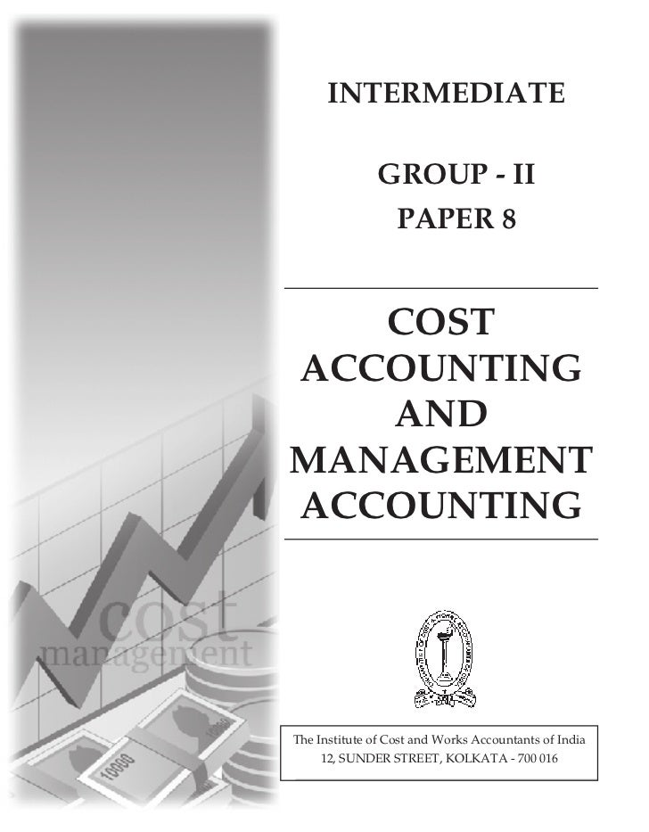 INTERMEDIATE              GROUP - II               PAPER 8   COSTACCOUNTING   ANDMANAGEMENTACCOUNTINGThe Institute of Cost...