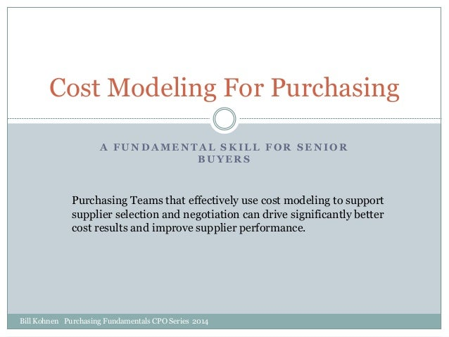 Cost Modeling for Purchasing - A Fundamental Skill