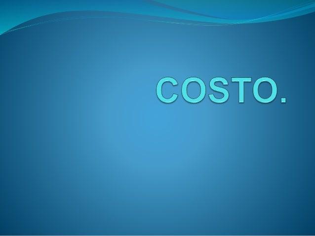 COSTO.  son los valores de procesos o  variabilidad respecto al volumen de  producción.