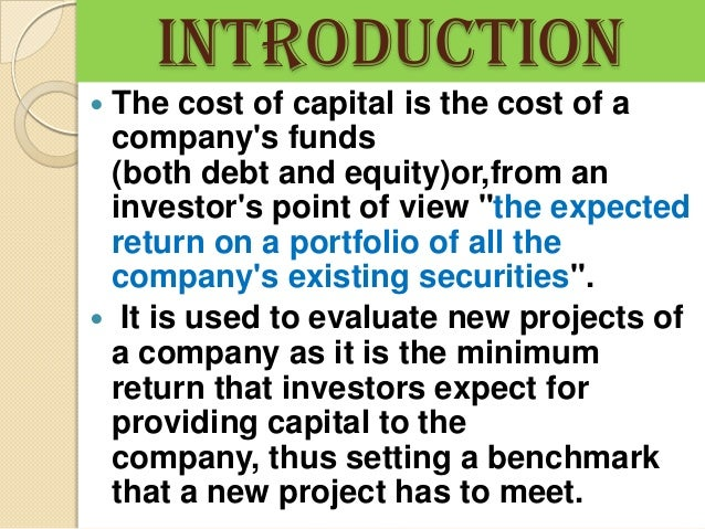 the weighted-average cost of capital essay Weighted average cost of capital chapter11 weighted average cost of capital (lo11-1) page 366 19 global technology's capital structure is as follows: debt 35% preferred stock 15 common equity 50 the aftertax cost of debt is 65 percent the cost of preferred stock is 10 percent and the cost of common equity (in the form of retained.