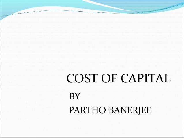 COST OF CAPITALBYPARTHO BANERJEE