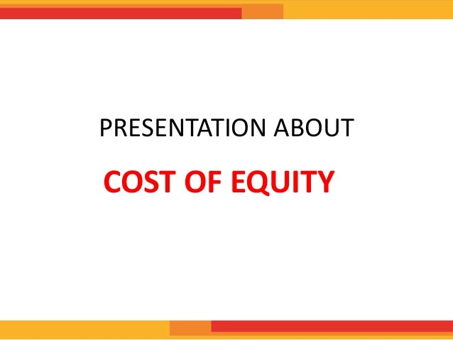 PRESENTATION ABOUT  COST OF EQUITY