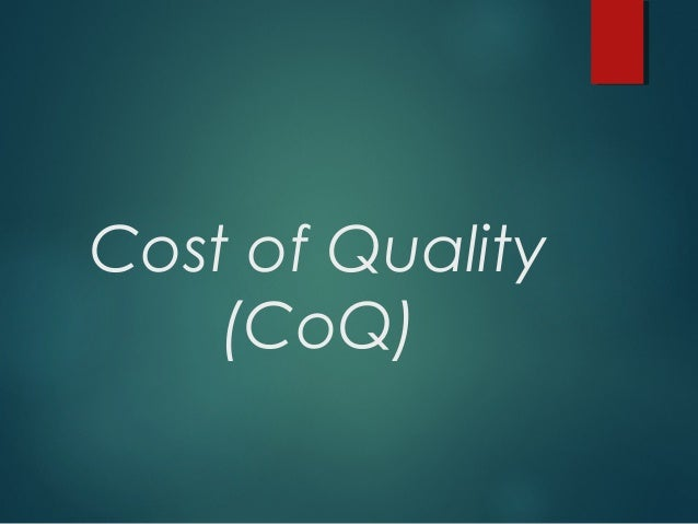 Cost of Quality Short Overview