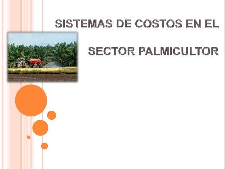 La palma de aceite es unaplanta tropical propia declimas cálidos que crece entierras por debajo de los 500metros sobre el ...