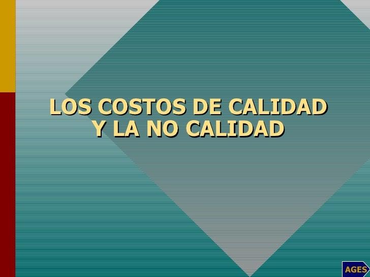 LOS COSTOS DE CALIDAD Y LA NO CALIDAD