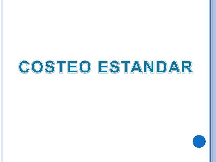 COSTEO ESTANDAR<br />
