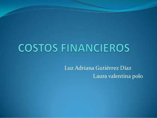 Luz Adriana Gutiérrez DíazLaura valentina polo
