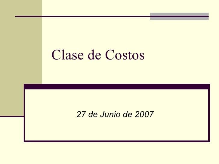 Clase de Costos 27 de Junio de 2007