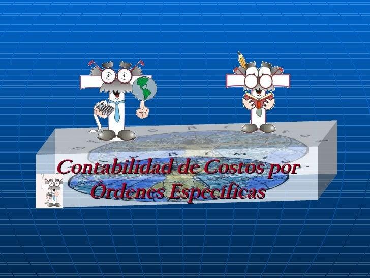 Contabilidad de Costos por Órdenes Específicas