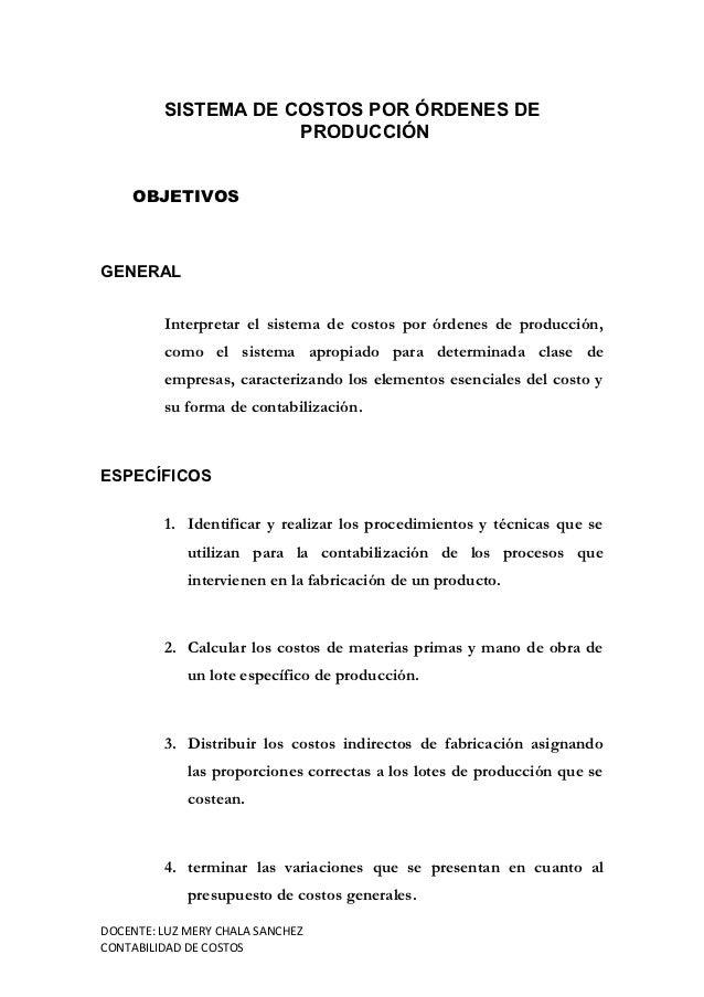 SISTEMA DE COSTOS POR ÓRDENES DE                     PRODUCCIÓN    OBJETIVOSGENERAL         Interpretar el sistema de cost...