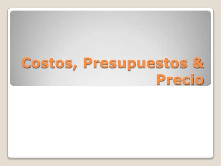 Costos, Presupuestos & Precio<br />