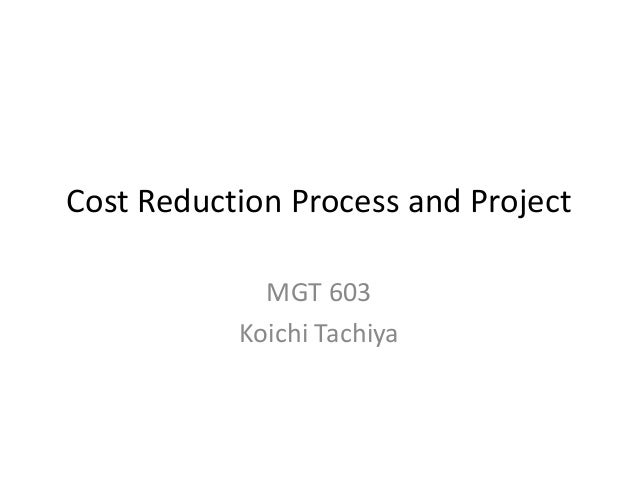 Cost reduction process and projects