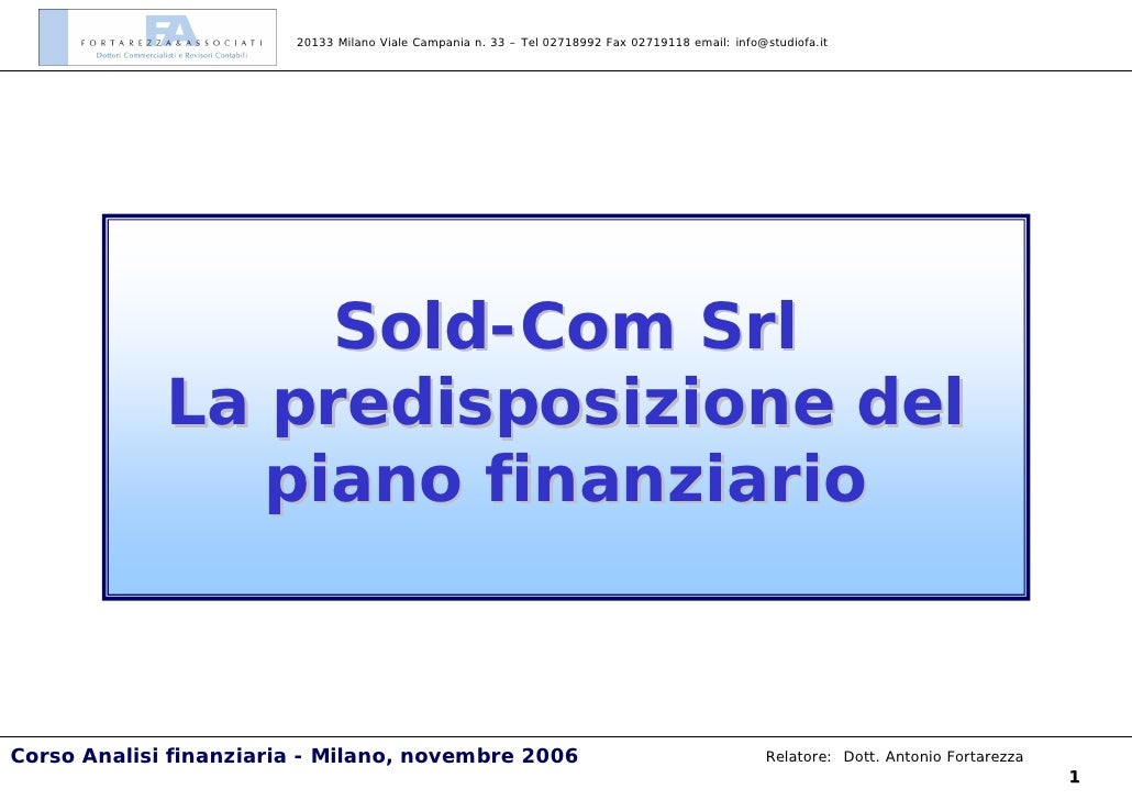 20133 Milano Viale Campania n. 33 – Tel 02718992 Fax 02719118 email: info@studiofa.it                       Sold-Com Srl  ...
