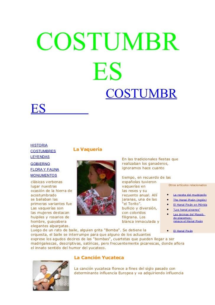 COSTUMBR      ES                                            COSTUMBRESHISTORIACOSTUMBRES               La VaqueríaLEYENDAS...