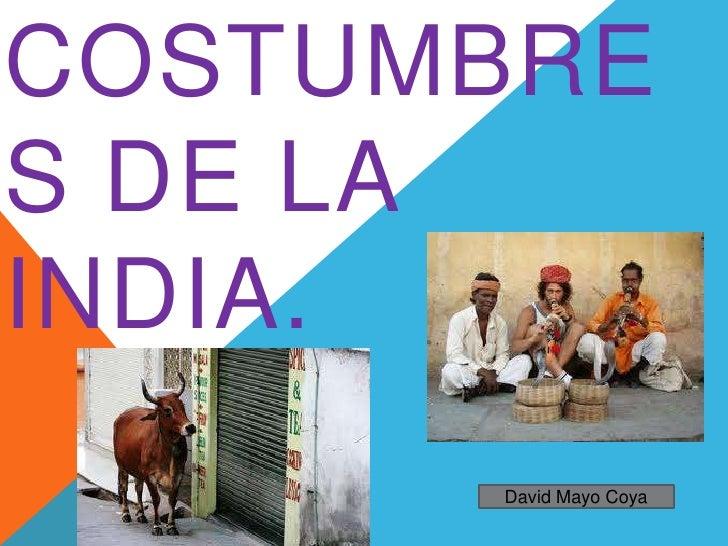 COSTUMBRES DE LAINDIA.      David Mayo Coya