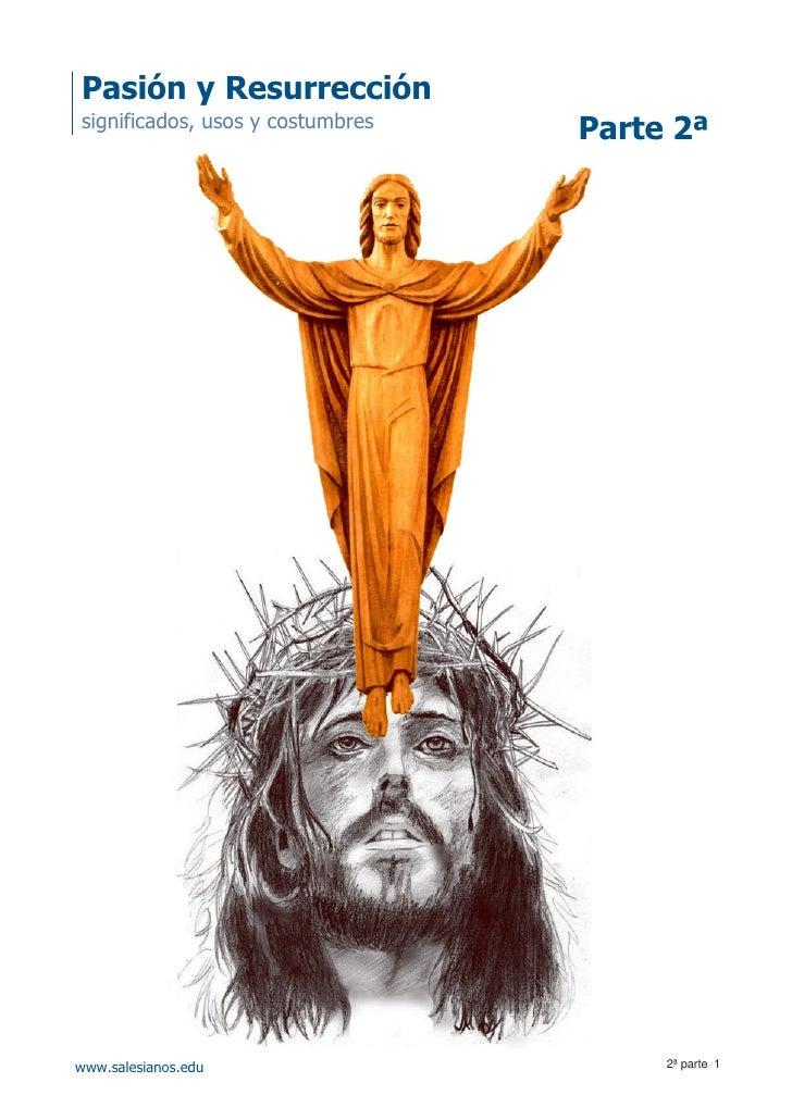 Pasión y Resurrección             Pasión y Resurrección                                   significados, usos y costumbres ...