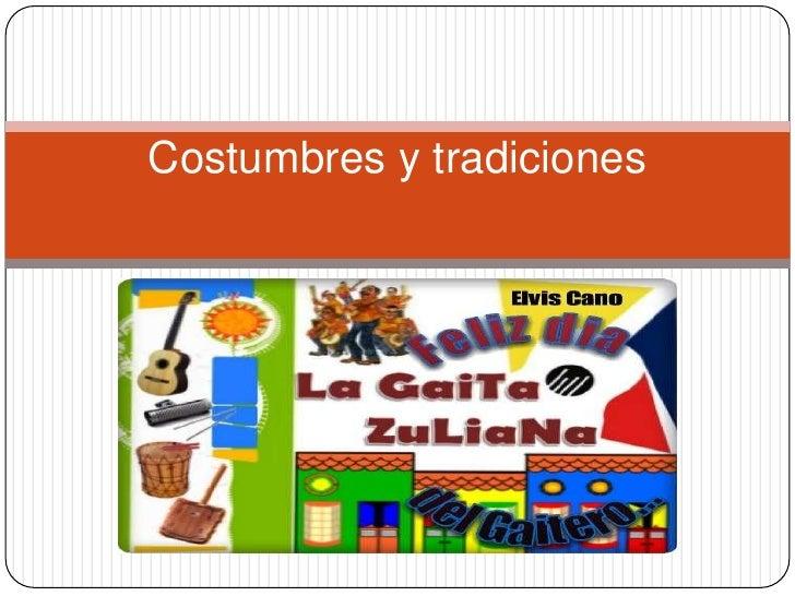 Costumbres y tradiciones <br />