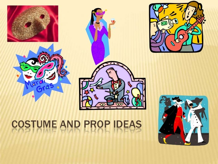 Costume and prop ideas