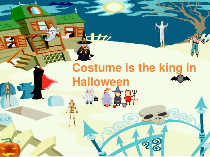 Costume is the king in halloween