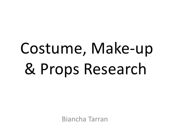 Costume, Make-Up and Prop Research