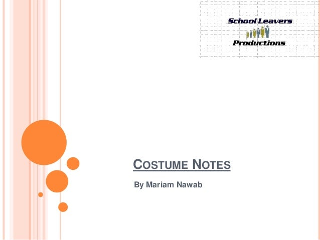 COSTUME NOTESBy Mariam Nawab