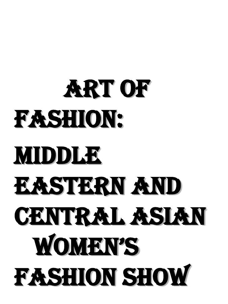 Art of Fashion: Middle Eastern and Central Asian  Women's Fashion Show