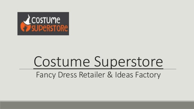 Costume Superstore Fancy Dress Retailer & Ideas Factory