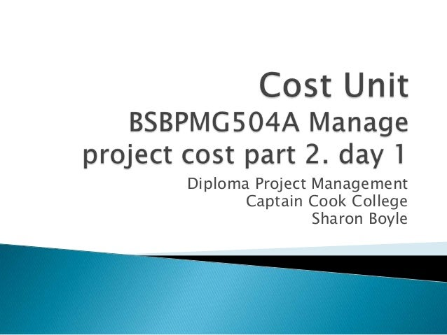 Diploma Project Management       Captain Cook College                Sharon Boyle