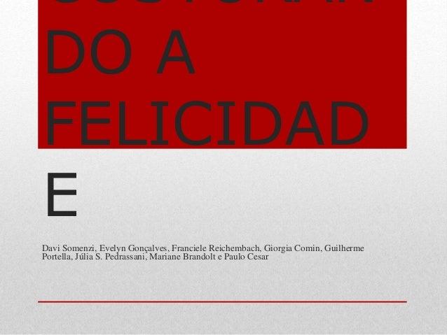 COSTURAN  DO A  FELICIDAD  E  Davi Somenzi, Evelyn Gonçalves, Franciele Reichembach, Giorgia Comin, Guilherme  Portella, J...