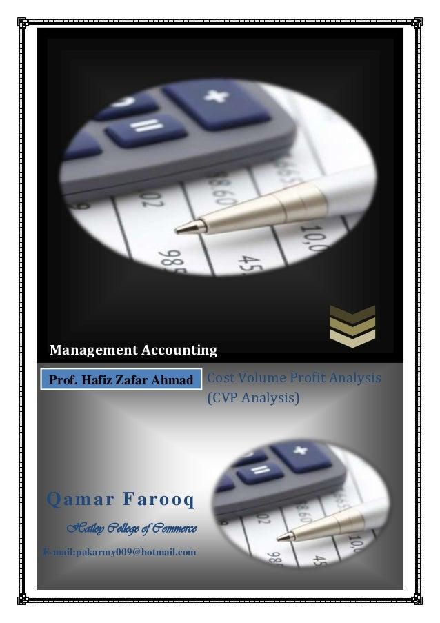 Management Accounting Prof. Hafiz Zafar Ahmad  Qamar Farooq Hailey College of Commerce E-mail:pakarmy009@hotmail.com  Cost...