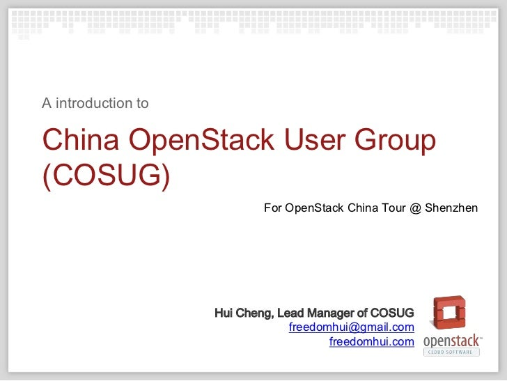 A introduction toChina OpenStack User Group(COSUG)                            For OpenStack China Tour @ Shenzhen         ...