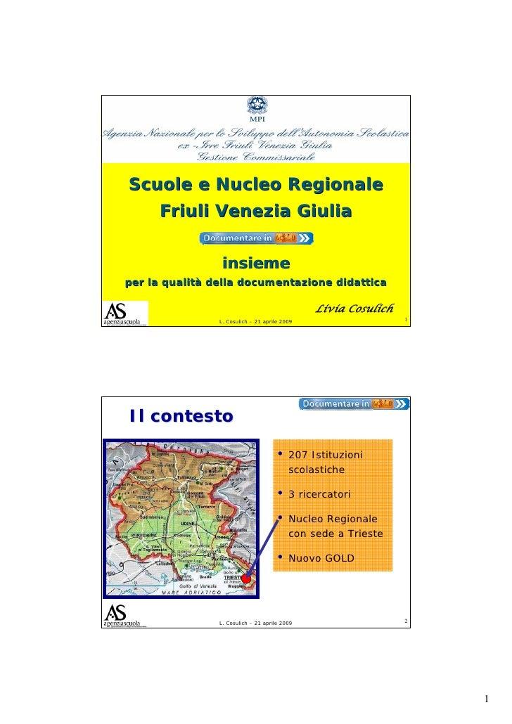 Scuole e Nucleo Regionale Friuli - Venezia Giulia insieme per la qualità della documentazione didattica