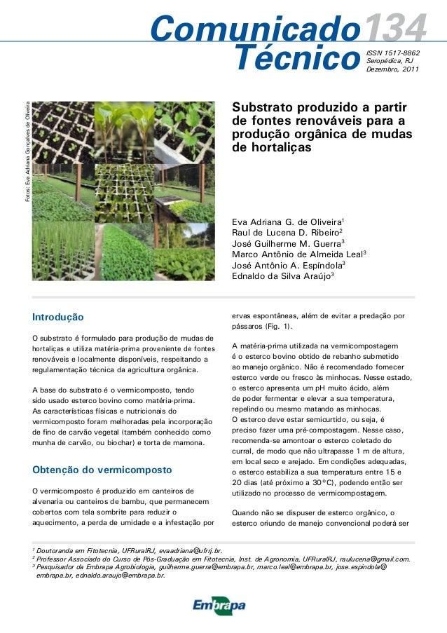 Comunicado134 Técnico ISSN 1517-8862 Seropédica, RJ Dezembro, 2011  Fotos: Eva Adriana Gonçalves de Oliveira  Substrato pr...