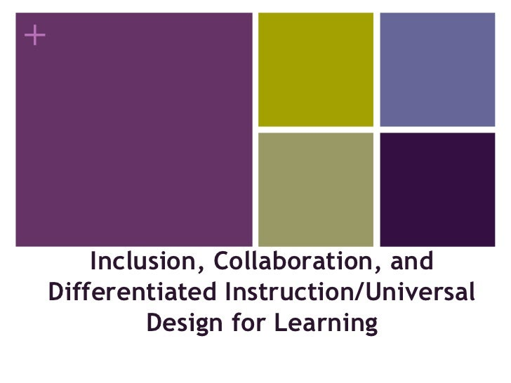 Inclusion, Collaboration, and Differentiated Instruction/Universal Design for Learning