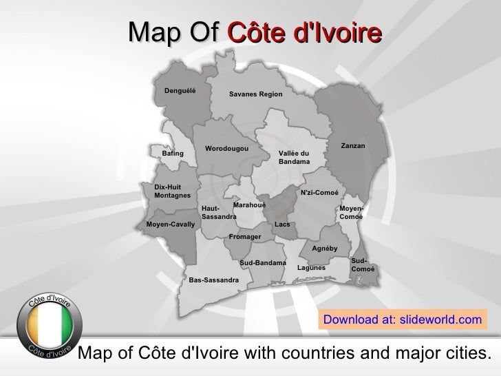 Map of Côte d'Ivoire with countries and major cities. Map Of  Côte d'Ivoire Download at: slideworld.com Agnéby Bafing Bas-...