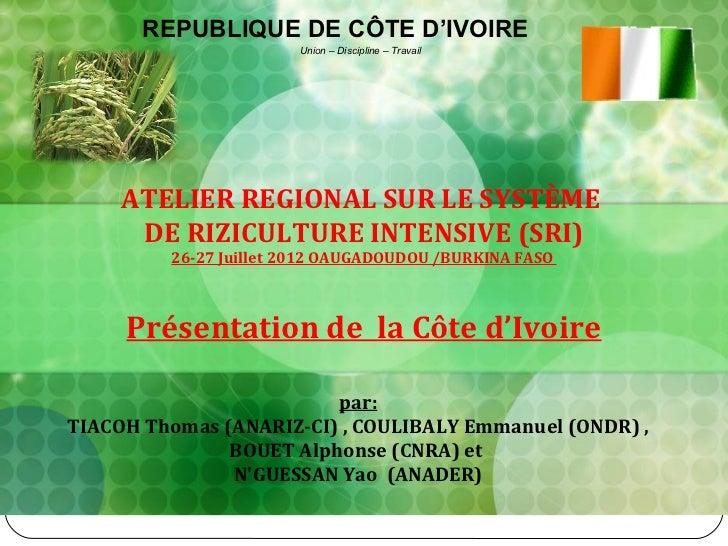 REPUBLIQUE DE CÔTE D'IVOIRE                       Union – Discipline – Travail     ATELIER REGIONAL SUR LE SYSTÈME      DE...