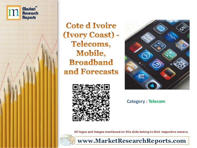 Cote d Ivoire (Ivory Coast): Telecoms, Mobile, Broadband and Forecasts