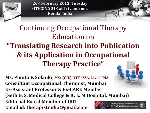 26th February 2013, Tuesday            OTICON 2013 at Trivandrum,                    Kerala, India    Continuing Occupatio...