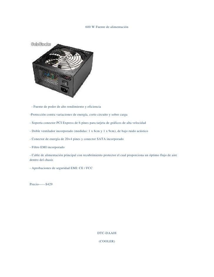 600 W Fuente de alimentación<br />        <br />  - Fuente de poder de alto rendimiento y eficiencia<br />-Protección cont...