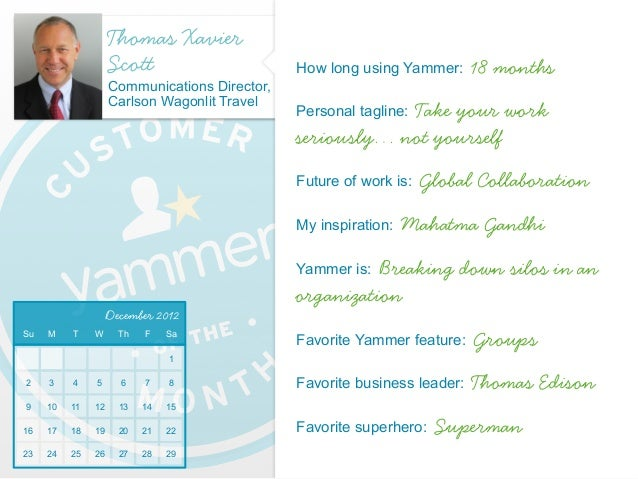 Thomas Xavier                    Scott                      How long using Yammer:      18 months                    Commu...